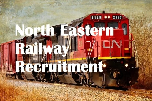 Job Opening at North Eastern Railway For 954 Gateman Vacancies