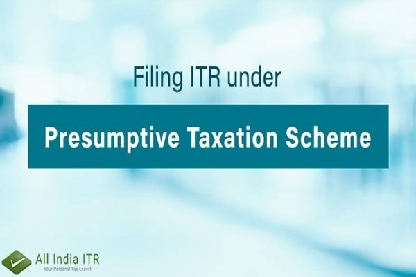 ITR Filing: Presumptive Taxation Scheme, Benefits