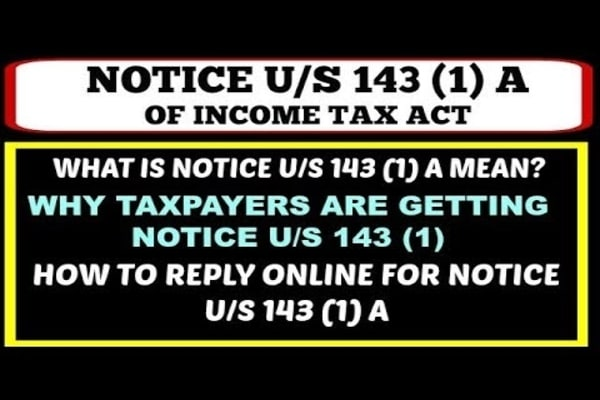 Why Salaried Taxpayers Receive IT Notice Under Sec 143(1)(a)? How To Deal With It?