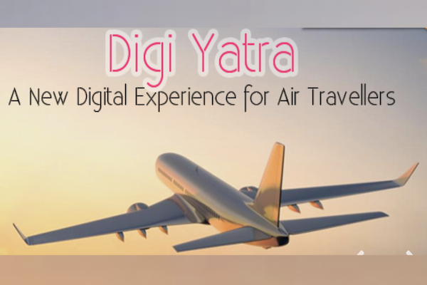 Digi Yatra- A New Digital Experience for Air Travellers