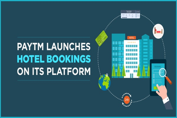 Paytm Launches Domestic Hotel Bookings on its Platform