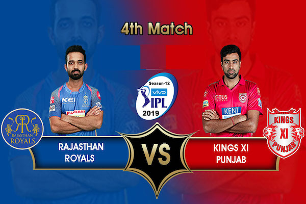 Rajasthan Royals vs Kings XI Punjab Match 4- IPL 2019,  Playing XI, Preview, Match Prediction & More