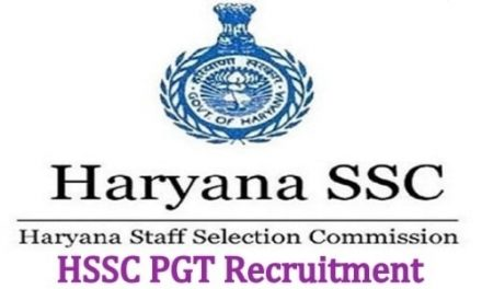 HSSC PGT Recruitment 2019: Vacancy details, Salary, Selection Process – Check here