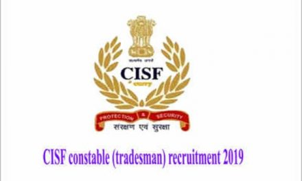 CISF Recruitment 2019: Age Limit, Details, How To Apply