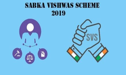 Sabka Vishwas Scheme 2019: Objectives & Benefits