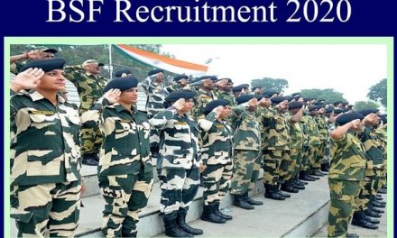 BSF recruitment 2020: Last Date & How to Apply