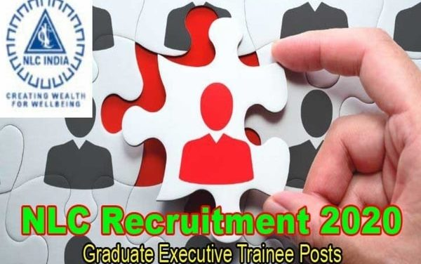 NLC Recruitment 2020 – Apply Online for 259 Graduate Executive Trainee Posts