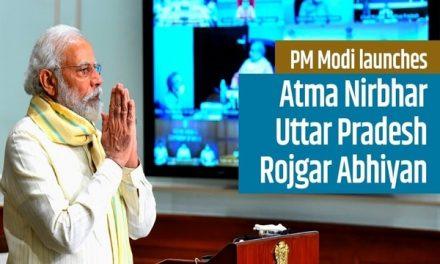 PM Modi launches Atma Nirbhar UP Rojgar Abhiyan