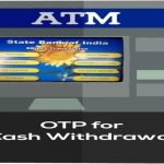 OTP-based cash withdrawal facility: Now withdraw over Rs 10,000 cash from SBI ATM with OTP.