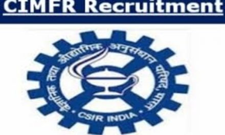 CIMFR Recruitment 2020: Apply for 41 technical officer and Scientists posts.