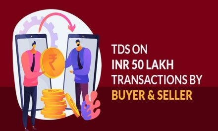 TDS applicable on buyer-seller transactions above Rs 50 lakh after July 1, 2021